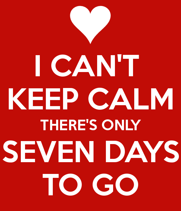 i-can-t-keep-calm-there-s-only-seven-days-to-go